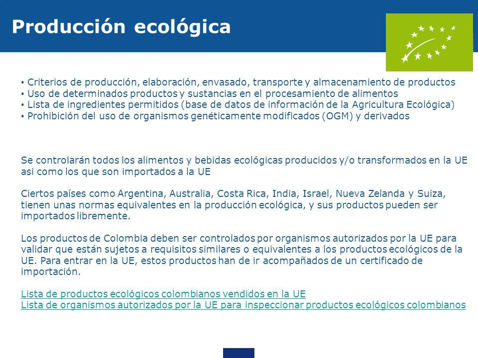 Criterios de producción, elaboración, envasado, transporte y almacenamiento de productos Uso de determinados productos y sustancias en el procesamient