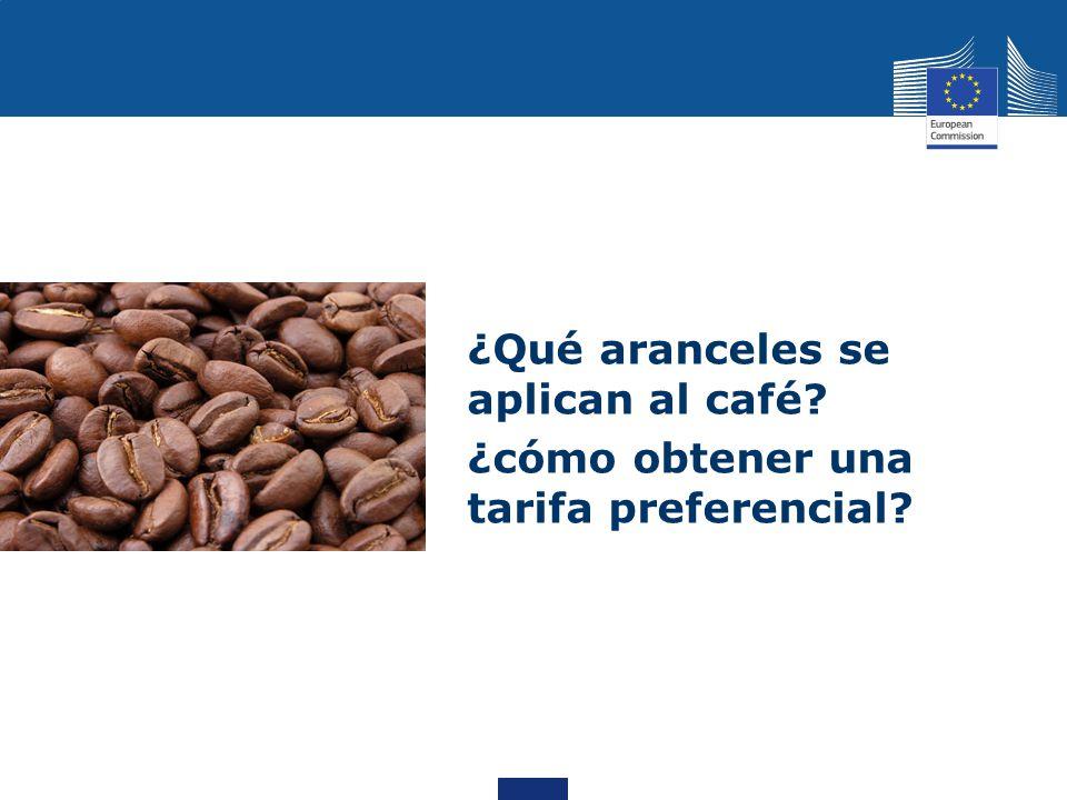 ¿Qué aranceles se aplican al café? ¿cómo obtener una tarifa preferencial?