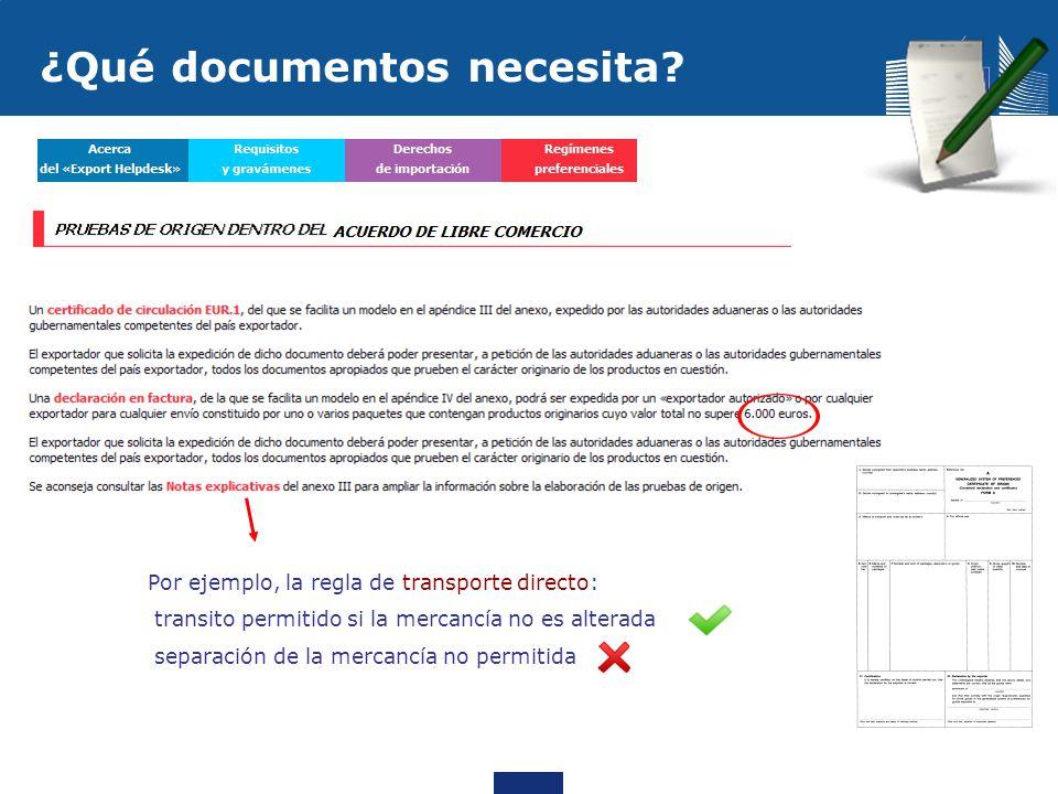 ¿Qué documentos necesita? Por ejemplo, la regla de transporte directo: transito permitido si la mercancía no es alterada separación de la mercancía no