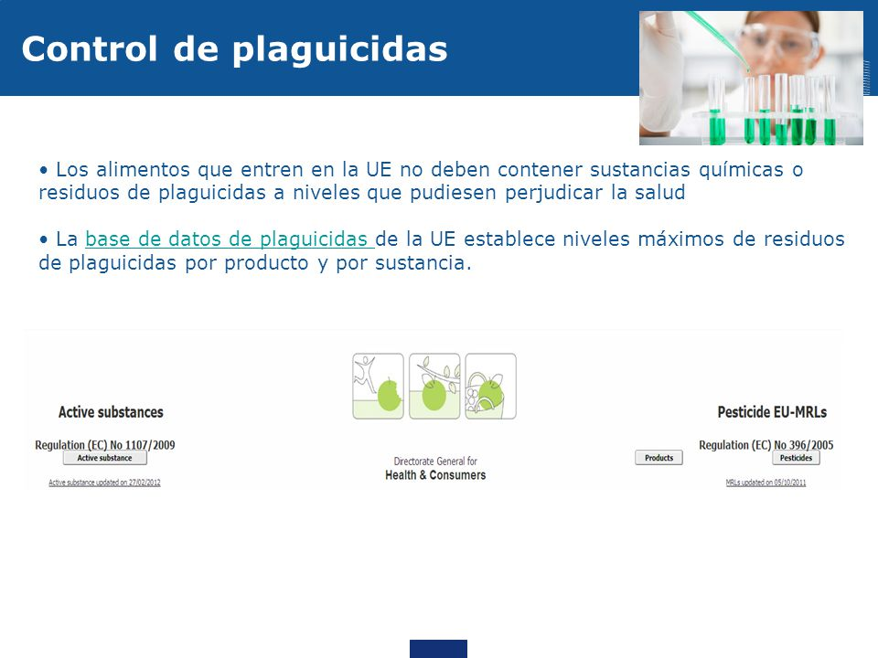 Los alimentos que entren en la UE no deben contener sustancias químicas o residuos de plaguicidas a niveles que pudiesen perjudicar la salud La base d