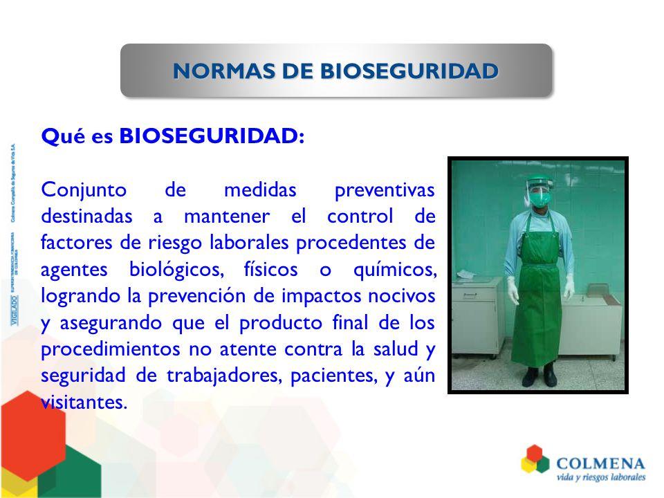 NORMAS DE BIOSEGURIDAD GENERALES GENERALES No reutilice material contaminado.