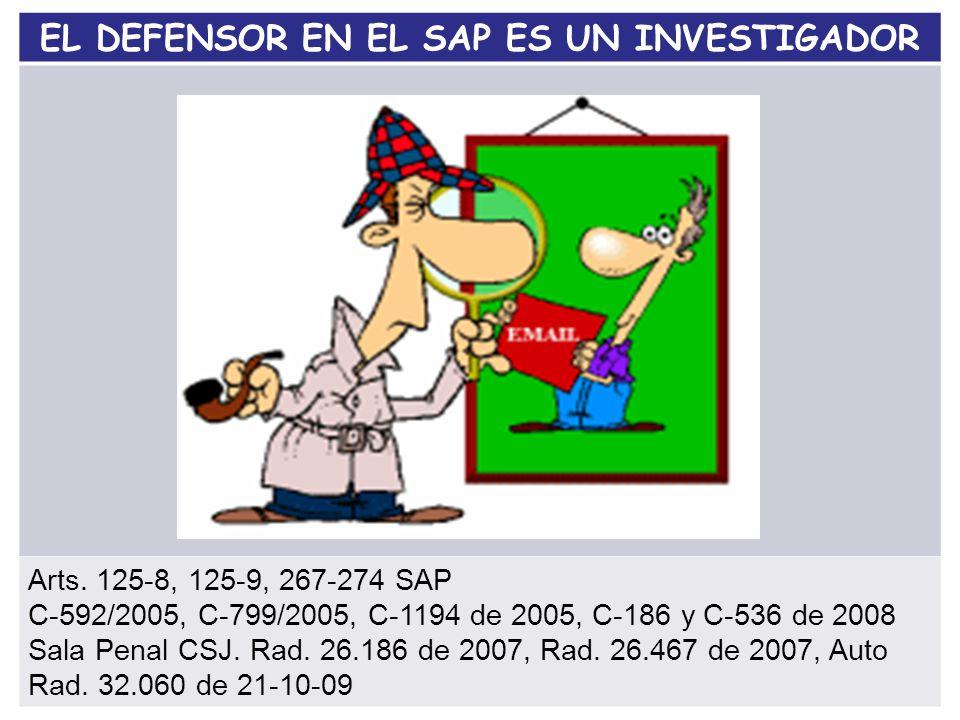 EL DEFENSOR EN EL SAP ES UN INVESTIGADOR Arts.