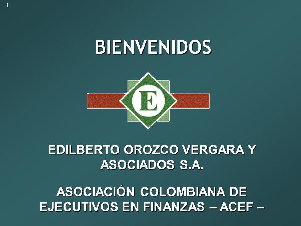 1BIENVENIDOS BIENVENIDOS EDILBERTO OROZCO VERGARA Y ASOCIADOS S.A.