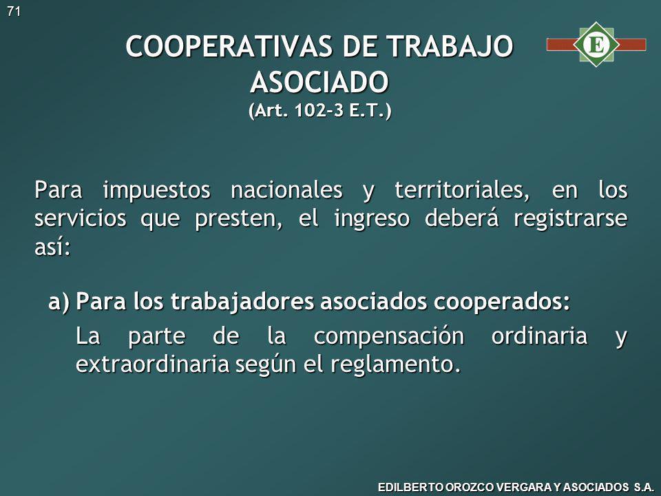 EDILBERTO OROZCO VERGARA Y ASOCIADOS S.A.71 COOPERATIVAS DE TRABAJO ASOCIADO (Art.