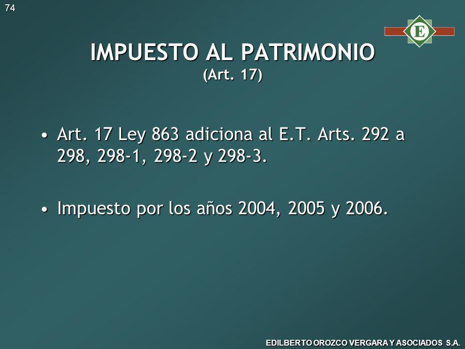 EDILBERTO OROZCO VERGARA Y ASOCIADOS S.A.74 IMPUESTO AL PATRIMONIO (Art.