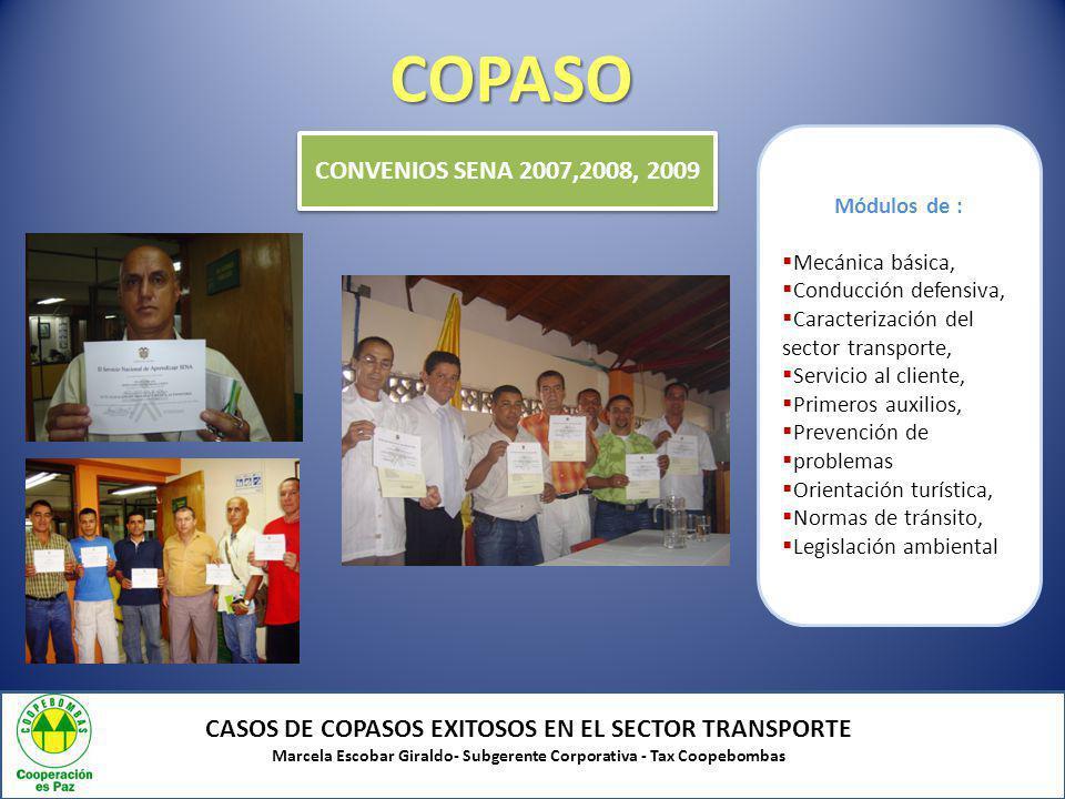 COPASO CASOS DE COPASOS EXITOSOS EN EL SECTOR TRANSPORTE Marcela Escobar Giraldo- Subgerente Corporativa - Tax Coopebombas CONVENIOS SENA 2007,2008, 2