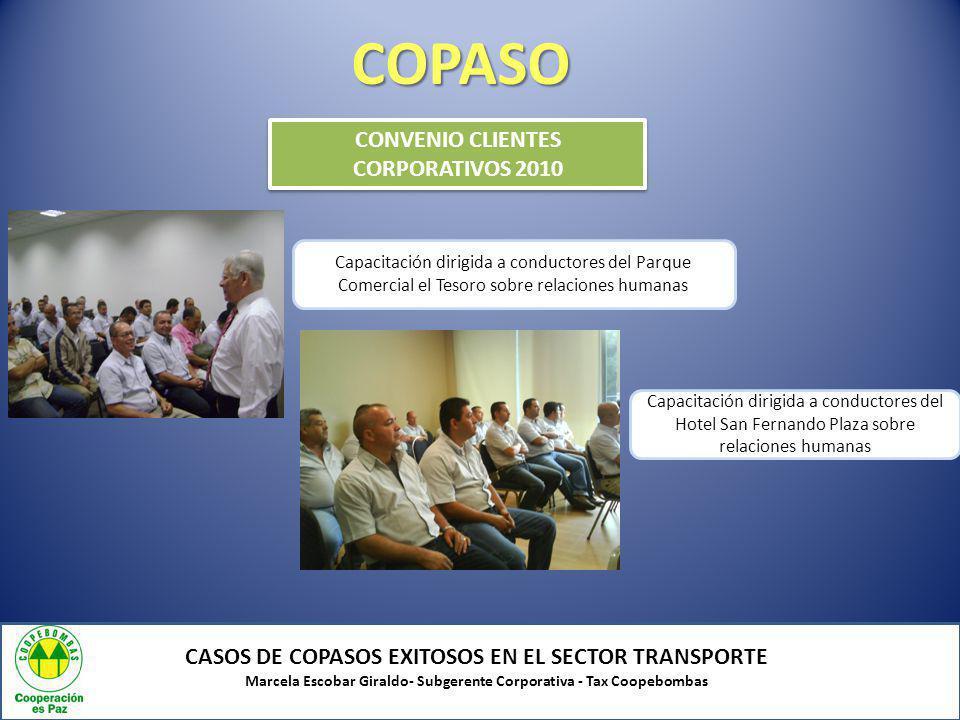 COPASO CASOS DE COPASOS EXITOSOS EN EL SECTOR TRANSPORTE Marcela Escobar Giraldo- Subgerente Corporativa - Tax Coopebombas CONVENIO CLIENTES CORPORATI