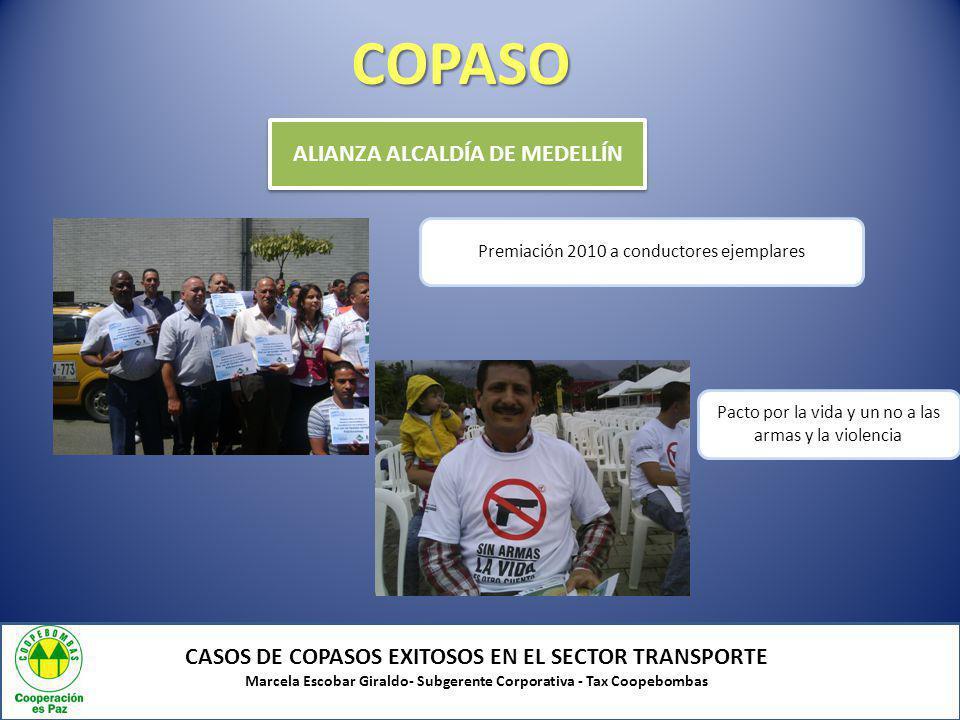 COPASO CASOS DE COPASOS EXITOSOS EN EL SECTOR TRANSPORTE Marcela Escobar Giraldo- Subgerente Corporativa - Tax Coopebombas ALIANZA ALCALDÍA DE MEDELLÍ