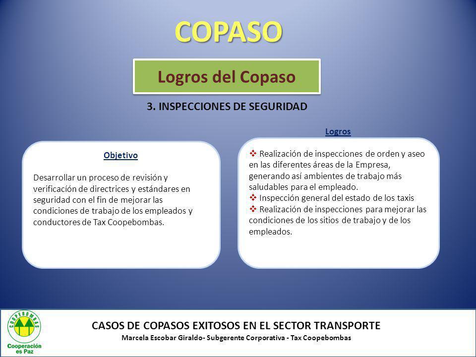 COPASO CASOS DE COPASOS EXITOSOS EN EL SECTOR TRANSPORTE Marcela Escobar Giraldo- Subgerente Corporativa - Tax Coopebombas Objetivo Desarrollar un pro