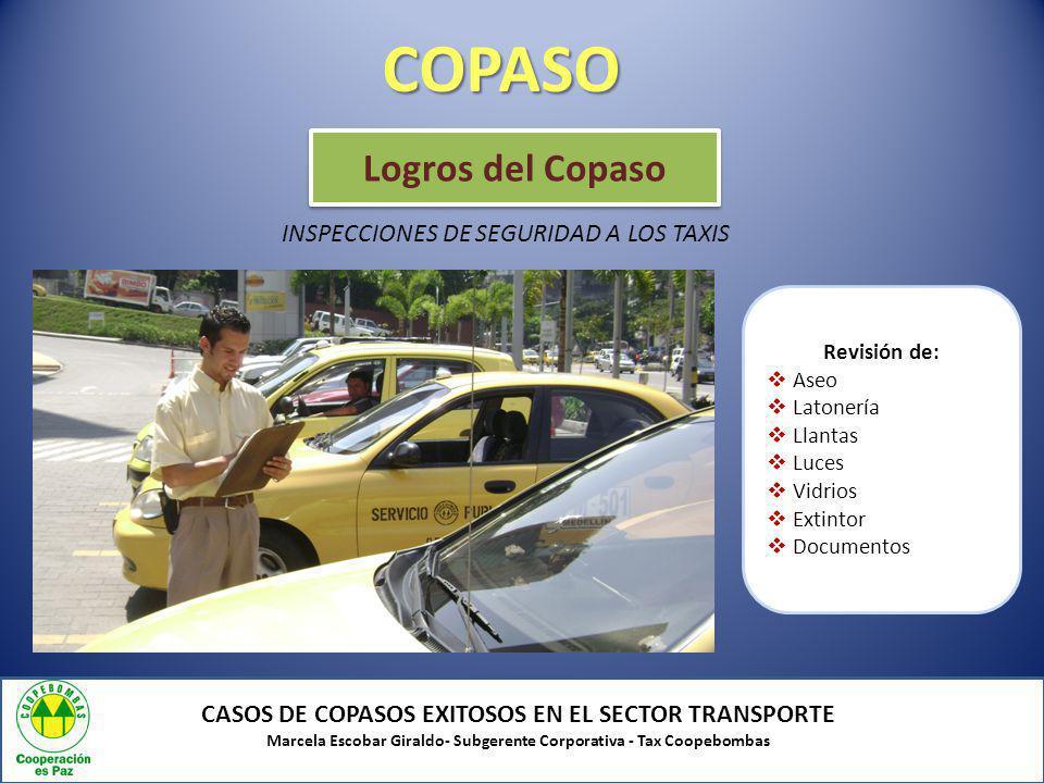 COPASO CASOS DE COPASOS EXITOSOS EN EL SECTOR TRANSPORTE Marcela Escobar Giraldo- Subgerente Corporativa - Tax Coopebombas INSPECCIONES DE SEGURIDAD A