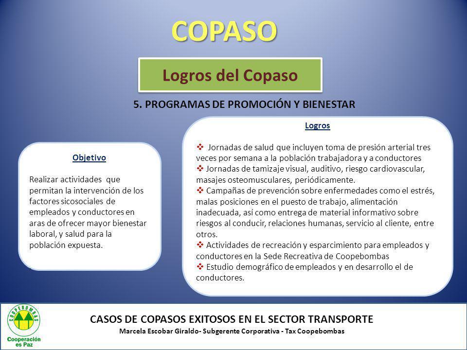 COPASO CASOS DE COPASOS EXITOSOS EN EL SECTOR TRANSPORTE Marcela Escobar Giraldo- Subgerente Corporativa - Tax Coopebombas 5. PROGRAMAS DE PROMOCIÓN Y