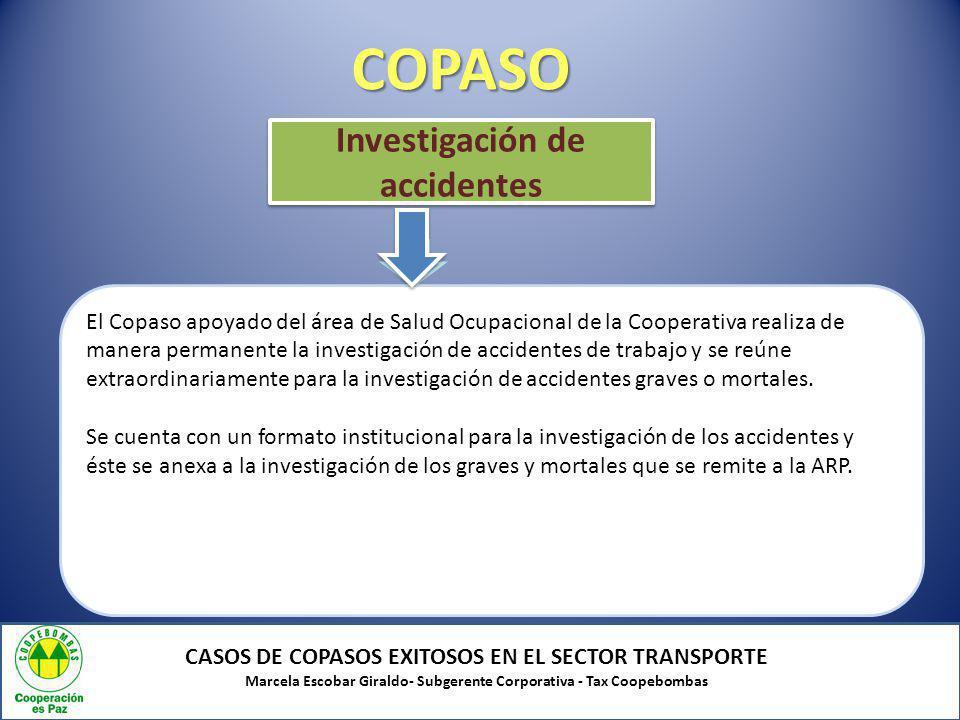 COPASO CASOS DE COPASOS EXITOSOS EN EL SECTOR TRANSPORTE Marcela Escobar Giraldo- Subgerente Corporativa - Tax Coopebombas El Copaso apoyado del área