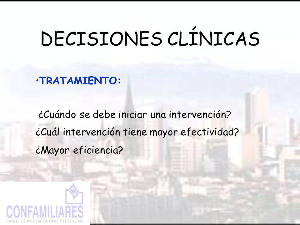 DECISIONES CLÍNICAS TRATAMIENTO: ¿Cuándo se debe iniciar una intervención.