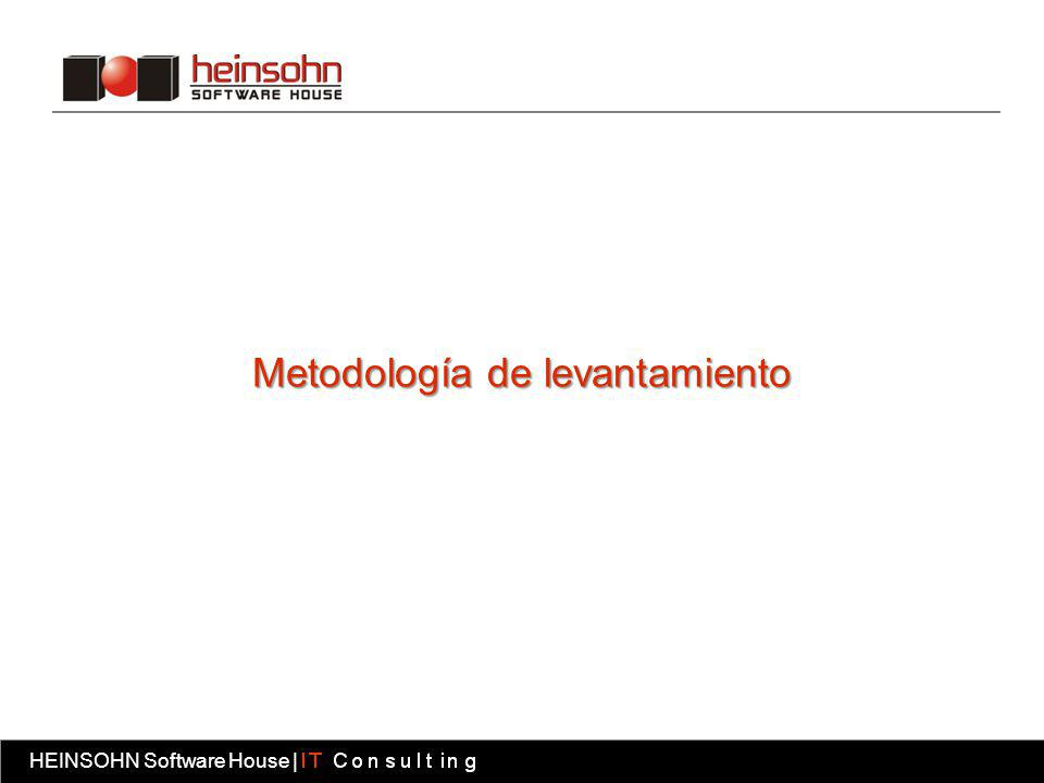 HEINSOHN Software House | Fábrica software HEINSOHN Software House | Metodología de levantamiento