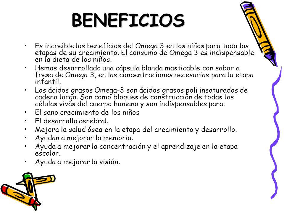 BENEFICIOS Es increíble los beneficios del Omega 3 en los niños para toda las etapas de su crecimiento. El consumo de Omega 3 es indispensable en la d