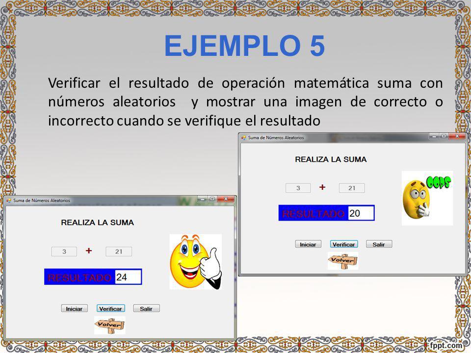 EJEMPLO 5 Verificar el resultado de operación matemática suma con números aleatorios y mostrar una imagen de correcto o incorrecto cuando se verifique