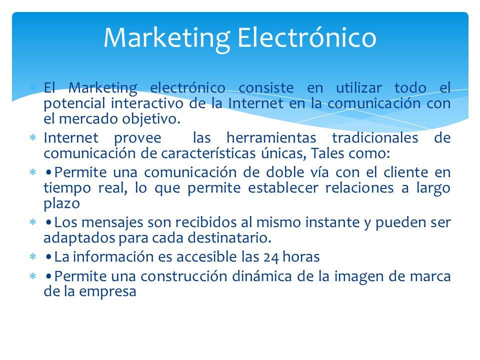 El Marketing electrónico consiste en utilizar todo el potencial interactivo de la Internet en la comunicación con el mercado objetivo. Internet provee