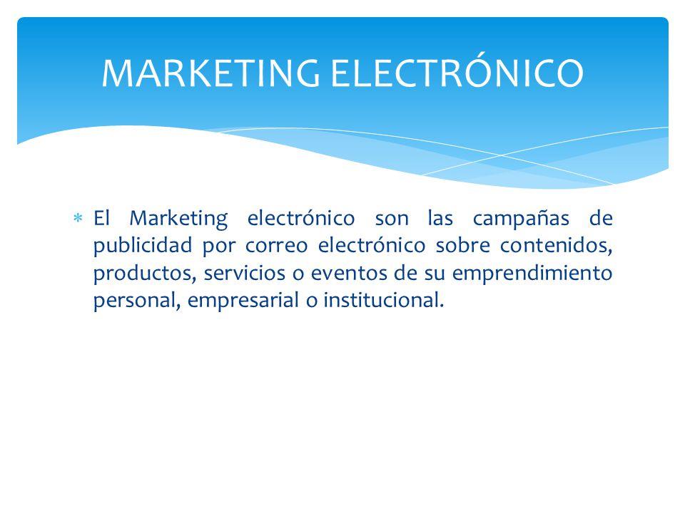 El Marketing electrónico son las campañas de publicidad por correo electrónico sobre contenidos, productos, servicios o eventos de su emprendimiento p