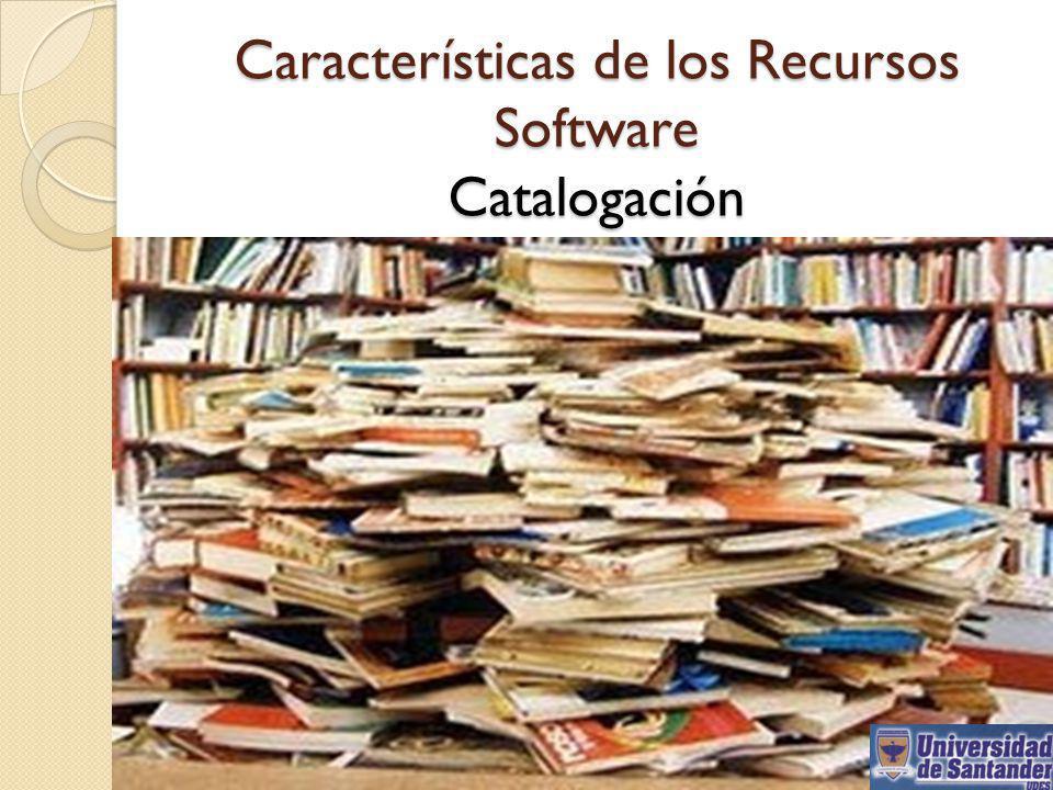 Características de los Recursos Software Catalogación