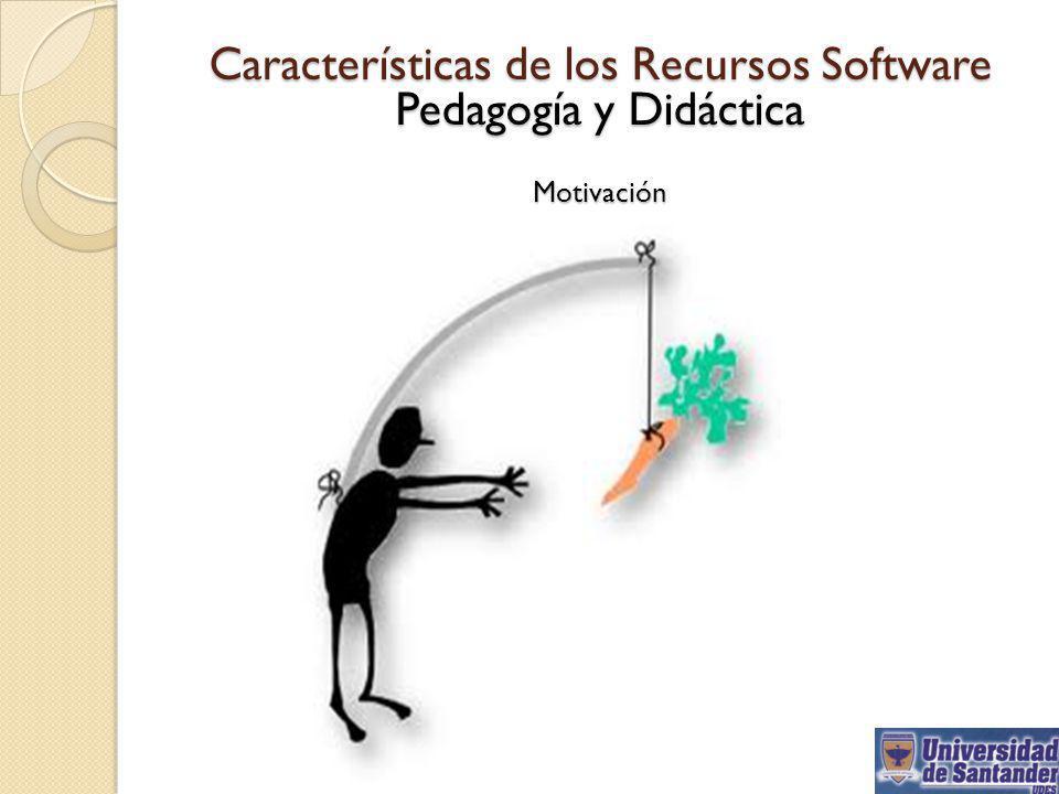 Características de los Recursos Software Pedagogía y Didáctica Motivación