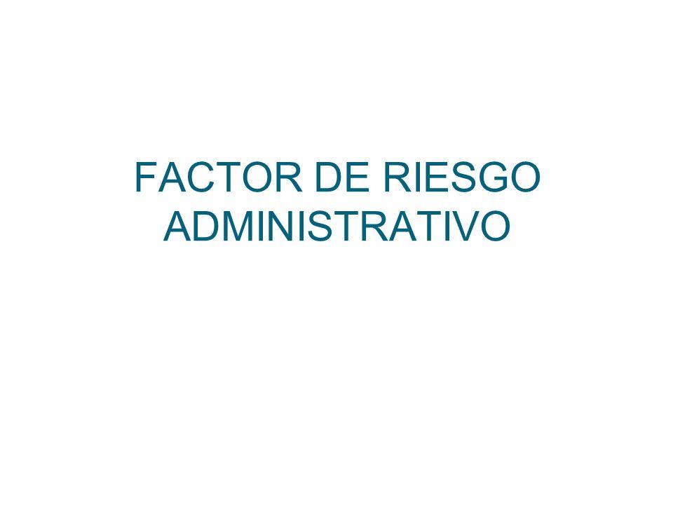 FACTOR DE RIESGO ADMINISTRATIVO