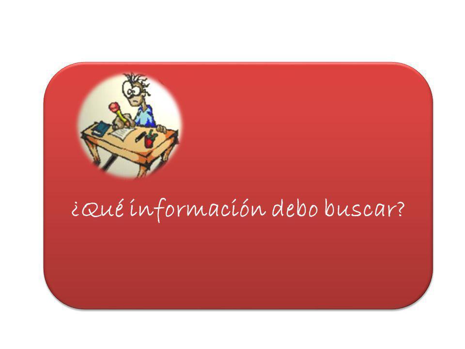 ¿Qué información debo buscar?