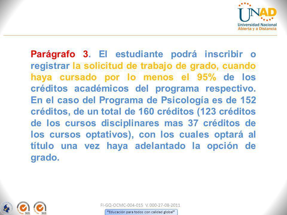 Educación para todos con calidad global Parágrafo 3.