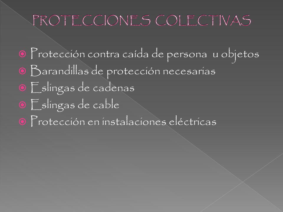 Protección contra caída de persona u objetos Barandillas de protección necesarias Eslingas de cadenas Eslingas de cable Protección en instalaciones eléctricas