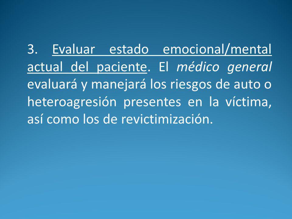 3.Evaluar estado emocional/mental actual del paciente.