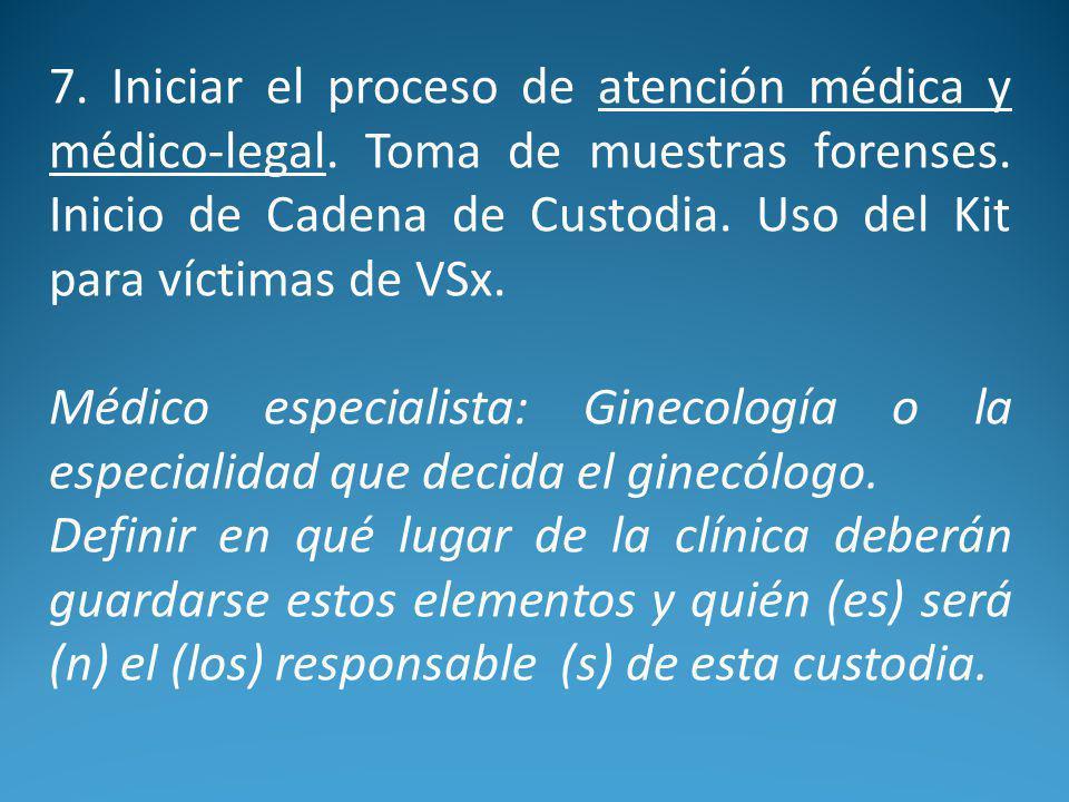 7.Iniciar el proceso de atención médica y médico-legal.