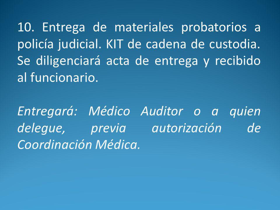 10.Entrega de materiales probatorios a policía judicial.