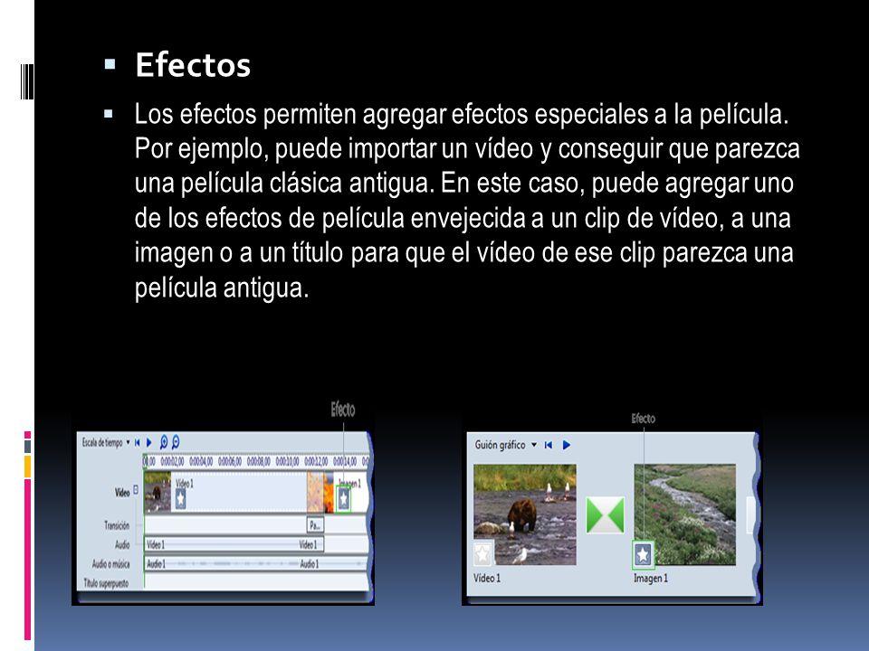 Efectos Los efectos permiten agregar efectos especiales a la película. Por ejemplo, puede importar un vídeo y conseguir que parezca una película clási