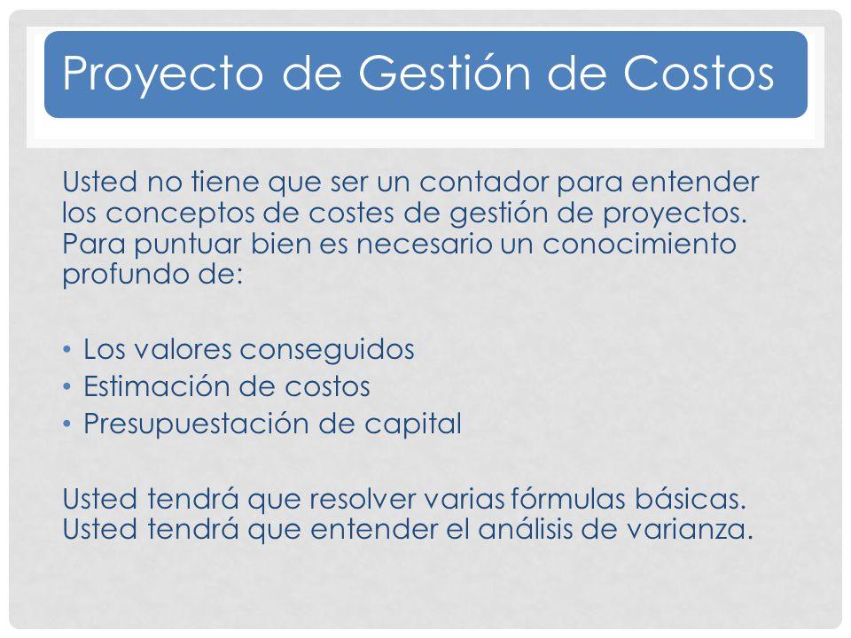 Proyecto de Gestión de Costos Usted no tiene que ser un contador para entender los conceptos de costes de gestión de proyectos.