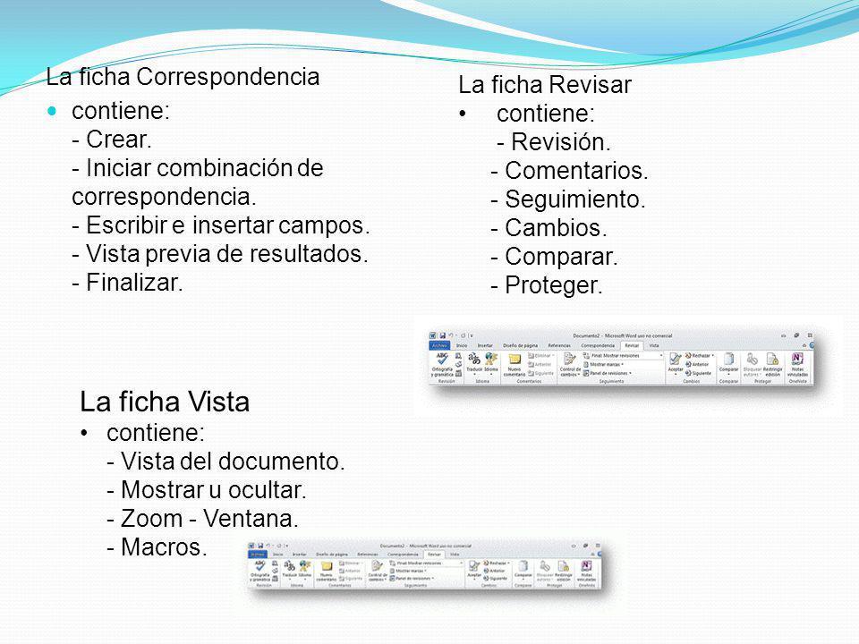 La ficha Correspondencia contiene: - Crear.- Iniciar combinación de correspondencia.