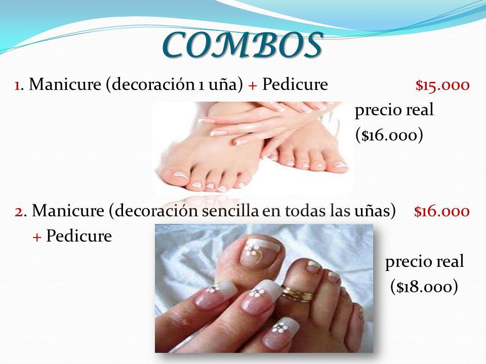 COMBOS 1. Manicure (decoración 1 uña) + Pedicure $15.000 precio real ($16.000) 2. Manicure (decoración sencilla en todas las uñas) $16.000 + Pedicure