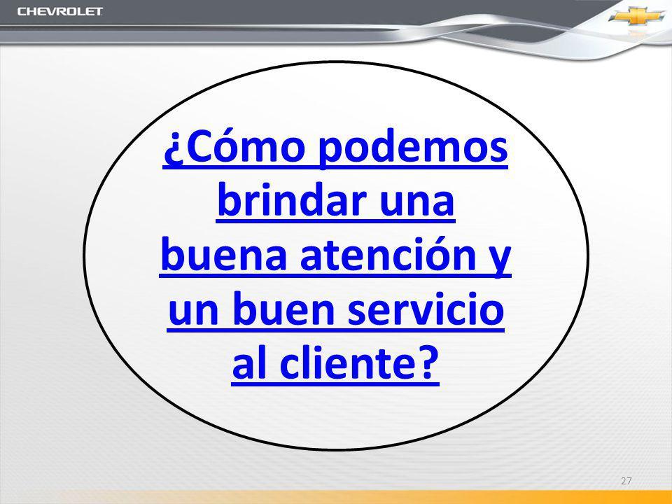 ¿Cómo podemos brindar una buena atención y un buen servicio al cliente? 27