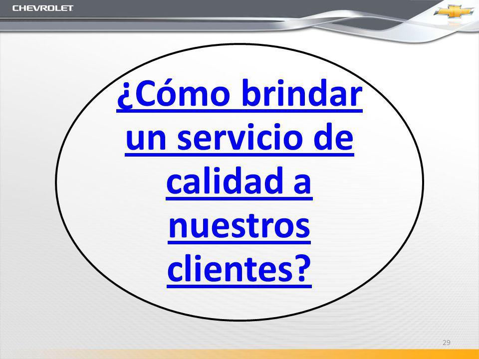¿Cómo brindar un servicio de calidad a nuestros clientes? 29