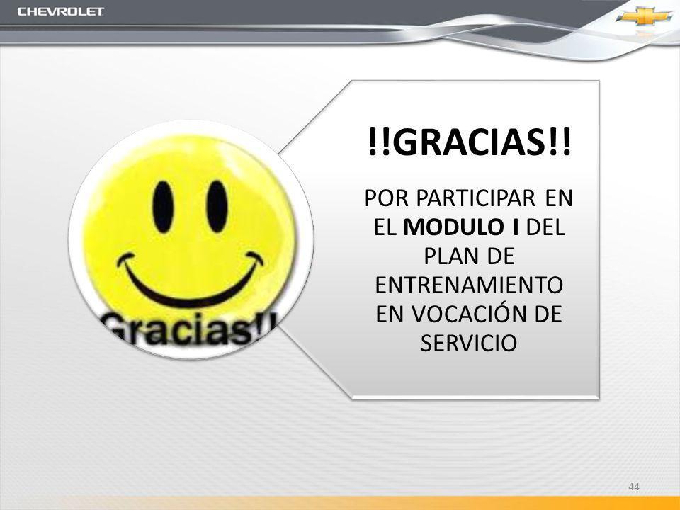 !!GRACIAS!! POR PARTICIPAR EN EL MODULO I DEL PLAN DE ENTRENAMIENTO EN VOCACIÓN DE SERVICIO 44