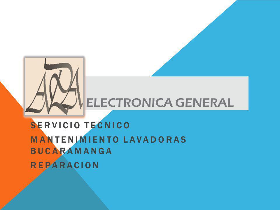 ELECTRONICA GENERAL SERVICIO TECNICO MANTENIMIENTO LAVADORAS BUCARAMANGA REPARACION