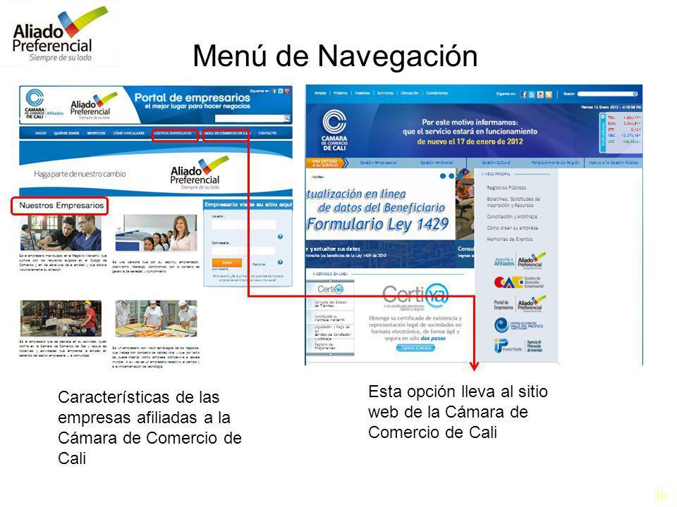10 Menú de Navegación Características de las empresas afiliadas a la Cámara de Comercio de Cali Esta opción lleva al sitio web de la Cámara de Comercio de Cali