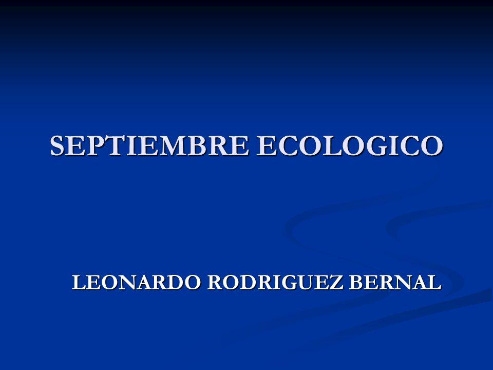 SEPTIEMBRE ECOLOGICO LEONARDO RODRIGUEZ BERNAL
