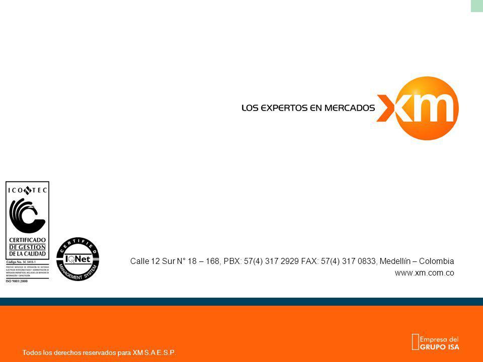 Todos los derechos reservados para XM S.A E.S.P. Calle 12 Sur N° 18 – 168, PBX: 57(4) 317 2929 FAX: 57(4) 317 0833, Medellín – Colombia www.xm.com.co