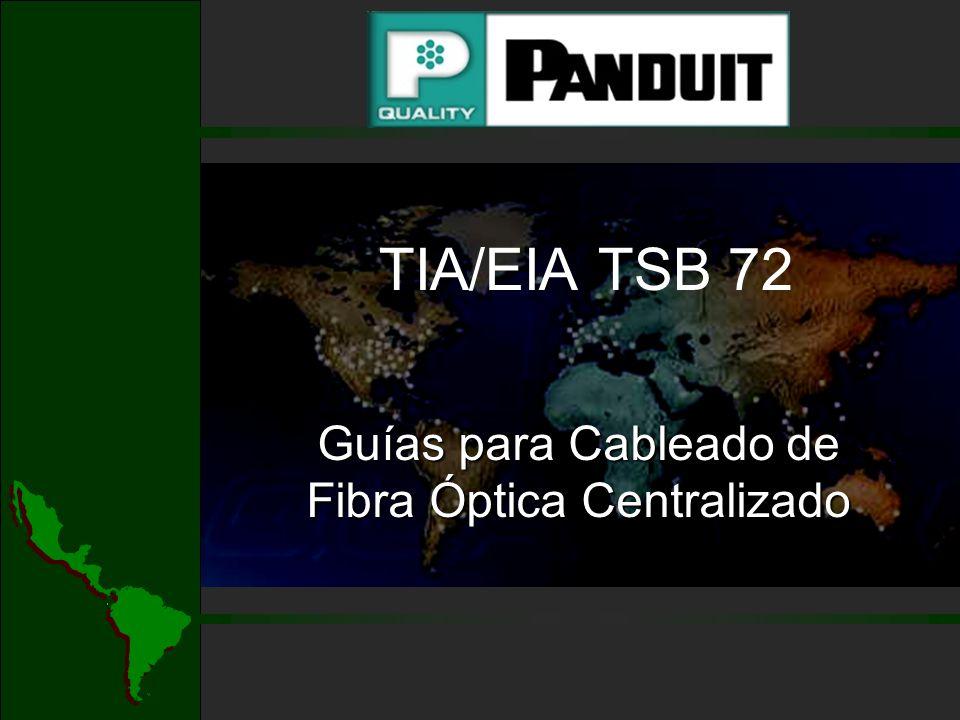 TIA/EIA TSB 72 Guías para Cableado de Fibra Óptica Centralizado