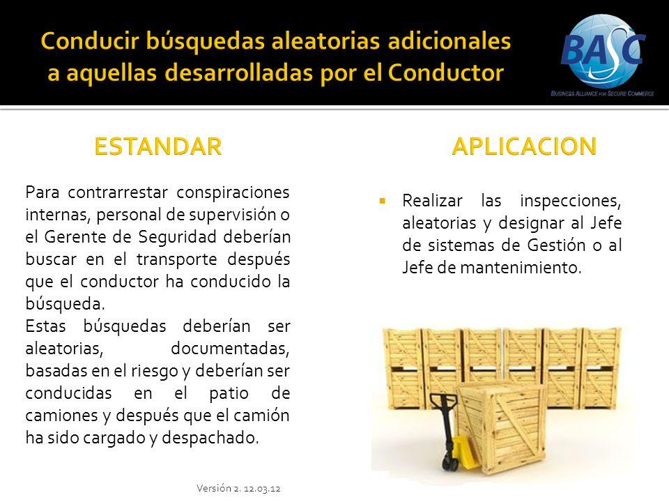 Realizar las inspecciones, aleatorias y designar al Jefe de sistemas de Gestión o al Jefe de mantenimiento. Para contrarrestar conspiraciones internas