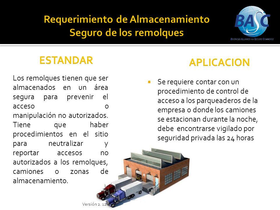 Se requiere contar con un procedimiento de control de acceso a los parqueaderos de la empresa o donde los camiones se estacionan durante la noche, deb