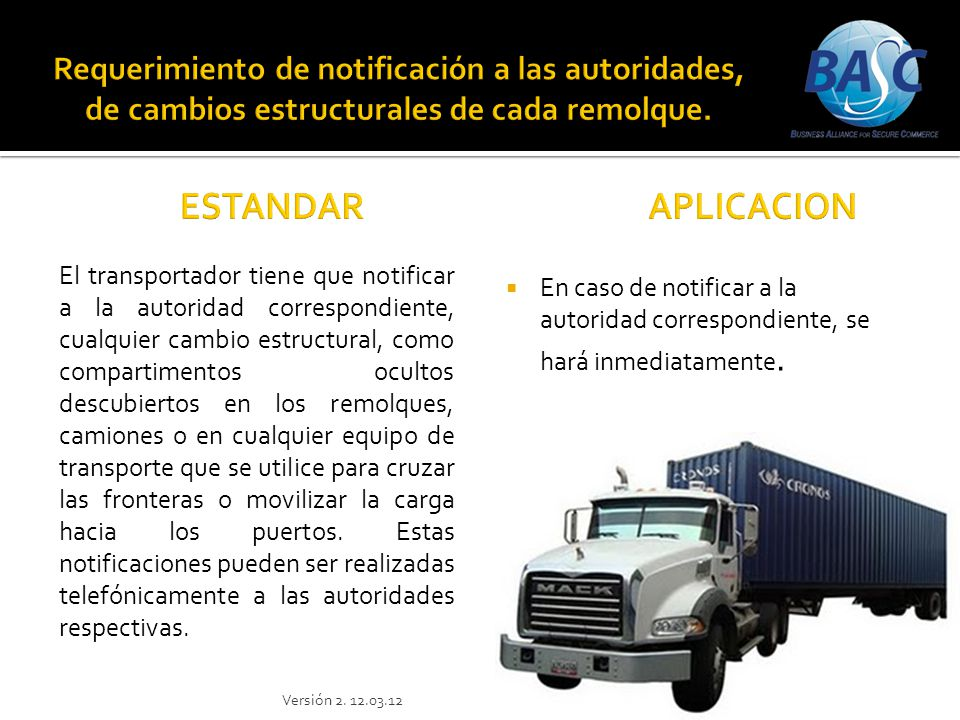 En caso de notificar a la autoridad correspondiente, se hará inmediatamente. El transportador tiene que notificar a la autoridad correspondiente, cual