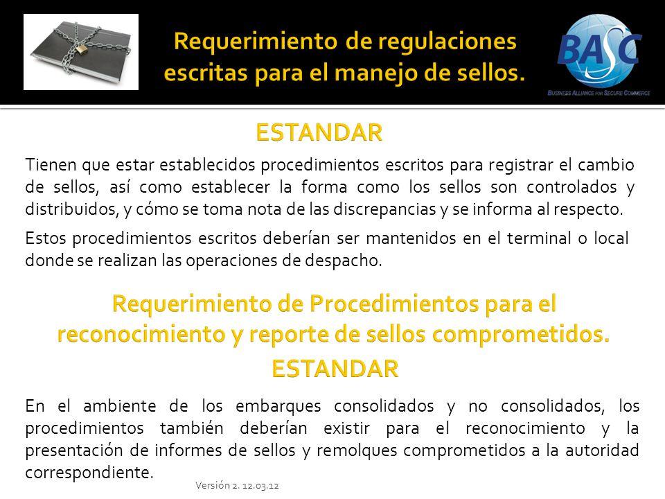 Tienen que estar establecidos procedimientos escritos para registrar el cambio de sellos, así como establecer la forma como los sellos son controlados