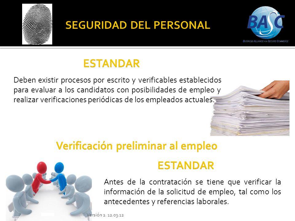 Deben existir procesos por escrito y verificables establecidos para evaluar a los candidatos con posibilidades de empleo y realizar verificaciones per