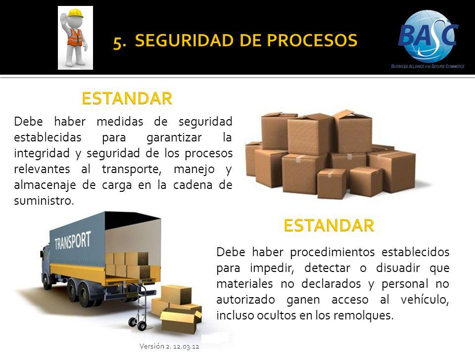 Debe haber medidas de seguridad establecidas para garantizar la integridad y seguridad de los procesos relevantes al transporte, manejo y almacenaje d