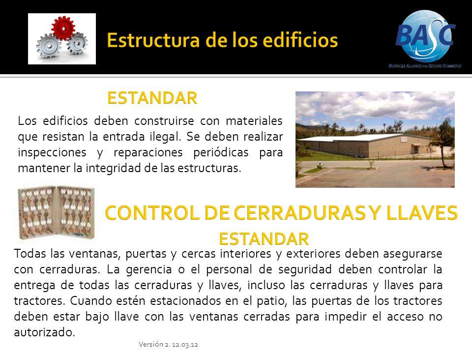 Los edificios deben construirse con materiales que resistan la entrada ilegal. Se deben realizar inspecciones y reparaciones periódicas para mantener